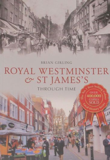 Royal Westminster & St James Through Time, by Brian Girling
